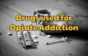 The different kinds of drugs for opiate addiction
