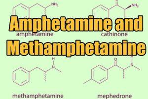 Amphetamine and Methamphetamine