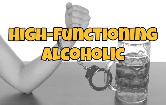 High-Functioning Alcoholic: The Issues Will Come Out Eventually