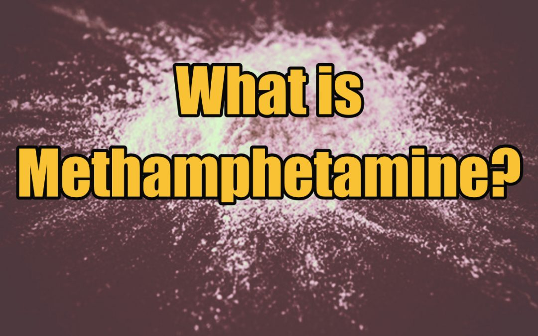 What is Methamphetamine | Okeechobee Fl