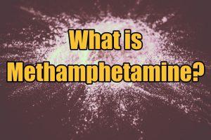 What is Methamphetamine drug