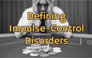 Defining Impulse-Control Disorders