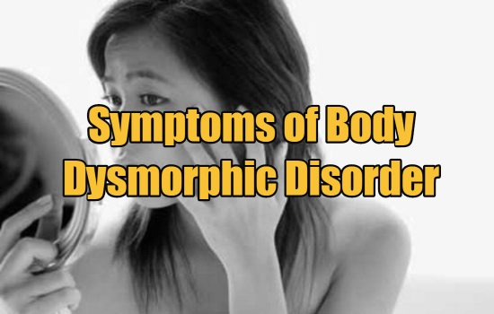 Symptoms of Body Dysmorphic Disorder