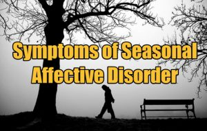 Symptoms of Seasonal Affective Disorder