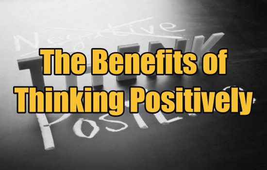 The Benefits of Thinking Positively