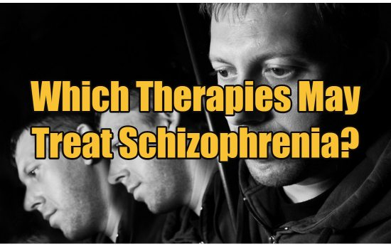Which Therapies May Treat Schizophrenia