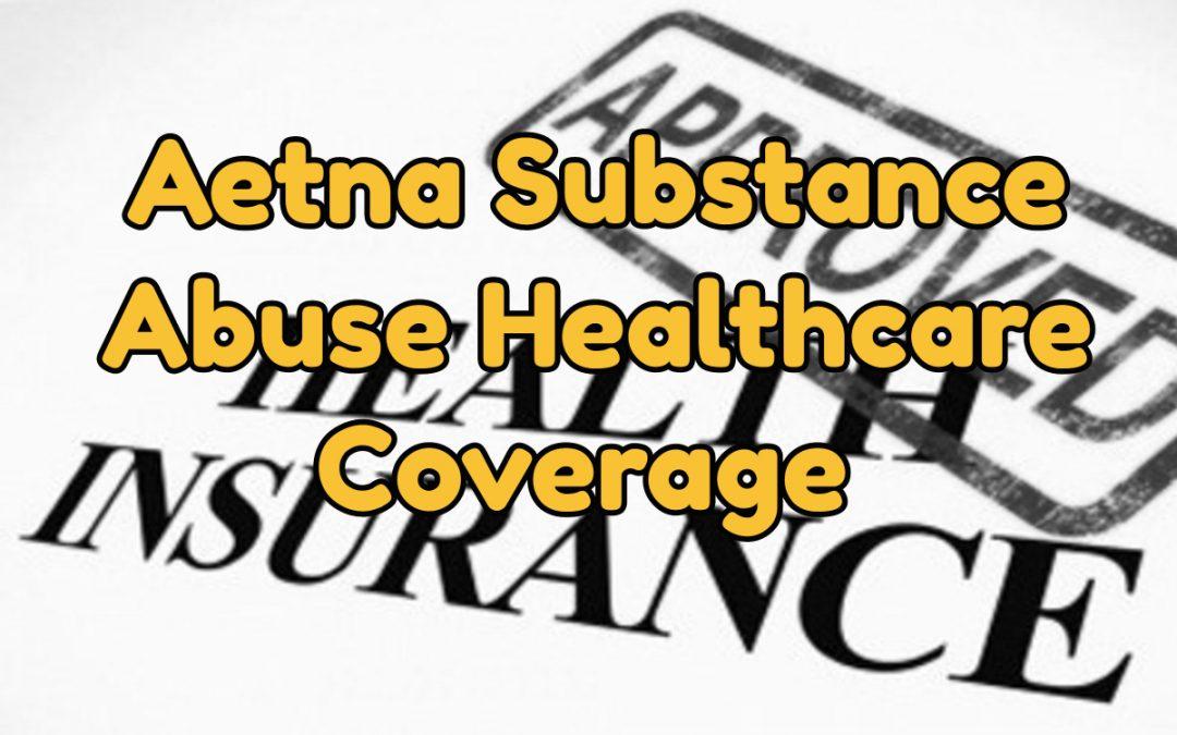 Aetna Substance Abuse Healthcare Coverage | Miami Florida