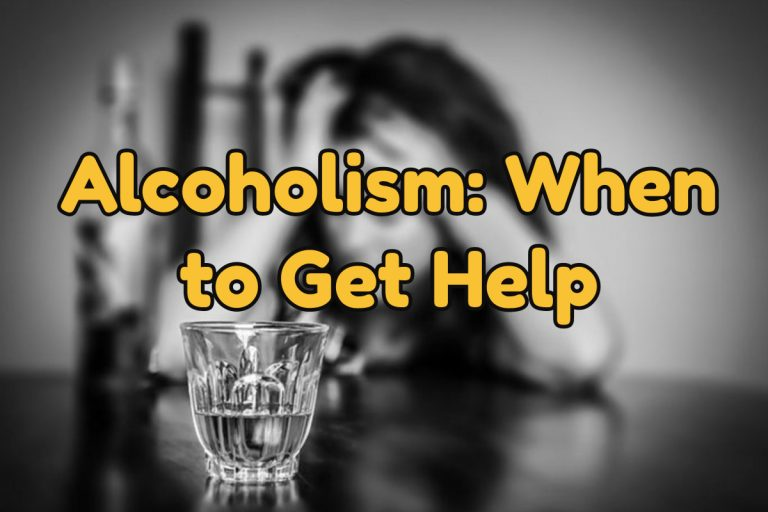 Alcoholism When to Get Help