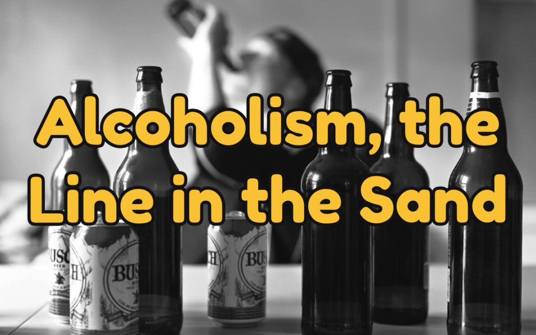 Alcoholism, the Line in the Sand | West Palm Beach