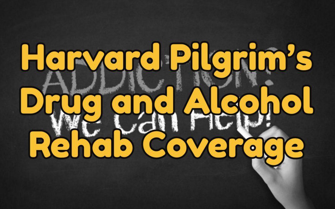 Harvard Pilgrim's Drug and Alcohol Rehab Coverage
