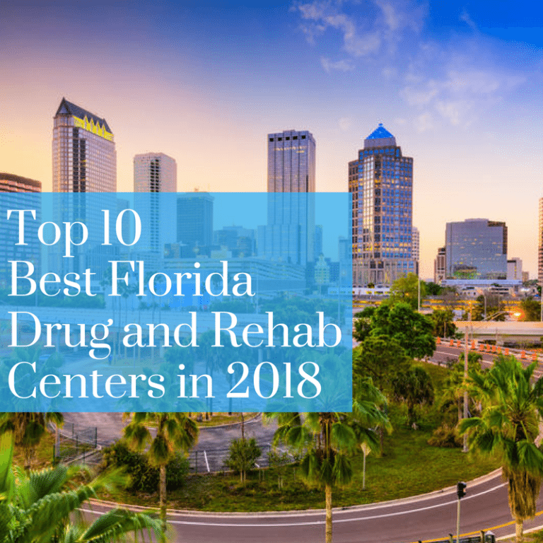 Top 10 Best Florida Drug and Rehab Centers of 2018