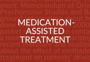 Medication assisted treatment for Substance Abuse