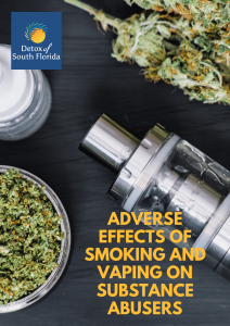 Adverse effects of Smoking and Vaping on Substance Abusers