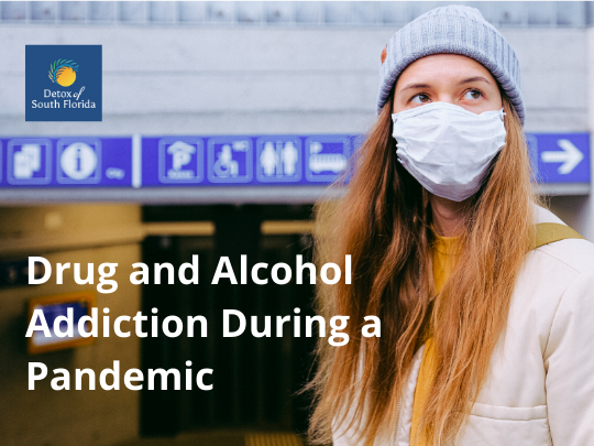 Drug and Alcohol Addiction During a Pandemic
